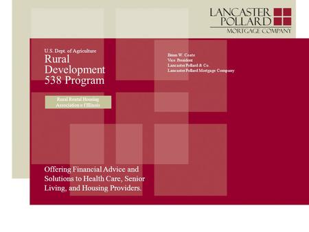U.S. Dept. of Agriculture Rural Development 538 Program Offering Financial Advice and Solutions to Health Care, Senior Living, and Housing Providers. Brian.