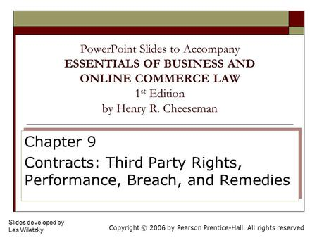 Copyright © 2006 by Pearson Prentice-Hall. All rights reserved Slides developed by Les Wiletzky PowerPoint Slides to Accompany ESSENTIALS OF BUSINESS AND.