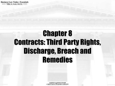Chapter 8 Contracts: Third Party Rights, Discharge, Breach and Remedies.