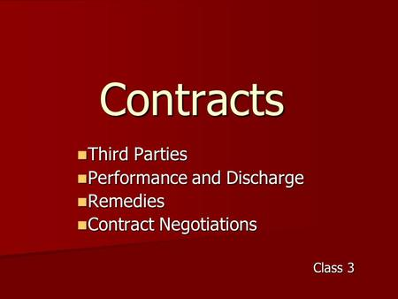 Contracts Third Parties Third Parties Performance and Discharge Performance and Discharge Remedies Remedies Contract Negotiations Contract Negotiations.