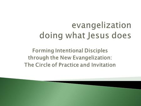 evangelization doing what Jesus does