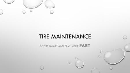 Be Tire Smart and Play your PART