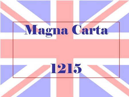 Magna Carta 1215. Magna Carta, 1215 a King John I forced to accept it. a A list of demands made by the nobility. a Created a CONTRACT between the king.