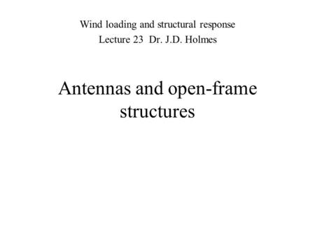 Antennas and open-frame structures