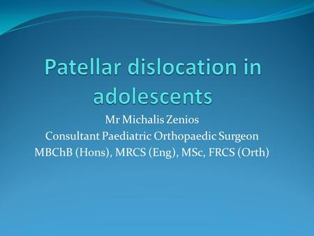 Patellar dislocation in adolescents