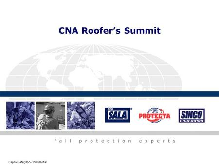 Capital Safety Inc–Confidential CNA Roofer's Summit.