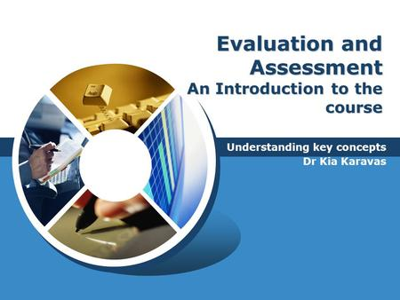 Evaluation and Assessment An Introduction to the course