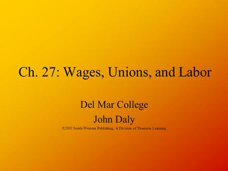 Ch. 27: Wages, Unions, and Labor