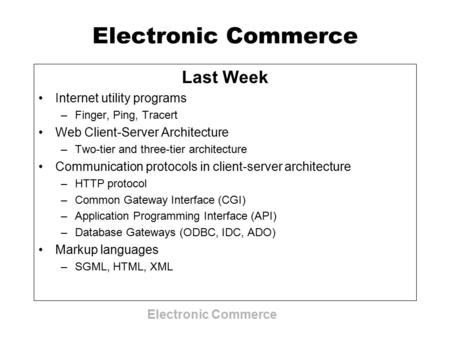 Electronic Commerce Last Week Internet utility programs