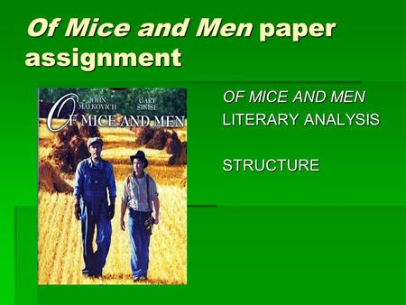 Of Mice and Men paper assignment OF MICE AND MEN LITERARY ANALYSIS STRUCTURE.
