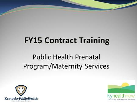 Public Health Prenatal Program/Maternity Services.