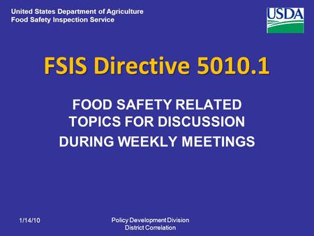 United States Department of Agriculture Food Safety Inspection Service FSIS Directive 5010.1 FOOD SAFETY RELATED TOPICS FOR DISCUSSION DURING WEEKLY MEETINGS.