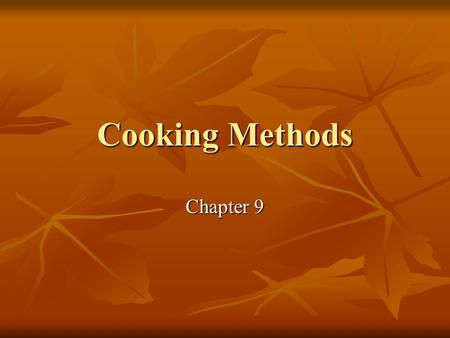 Cooking Methods Chapter 9.