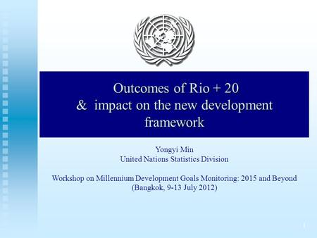 1 Country Progress Snapshots Outcomes of Rio + 20 & impact on the new development framework Outcomes of Rio + 20 & impact on the new development framework.