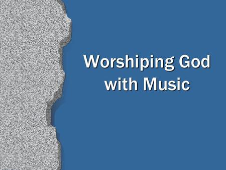 Worshiping God with Music. 2 Approaching God in Worship In spirit and truth, John 4:23-24 By faith, Hebrews 11:4 In reverent holiness, Lev. 10:1-3 Otherwise,