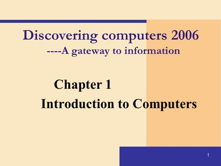 Discovering computers A gateway to information