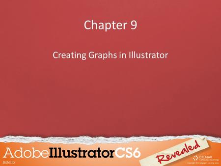 Chapter 9 Creating Graphs in Illustrator. Objectives Create a graph Edit a graph using the Graph Data window Use the Group Selection tool Use the Graph.
