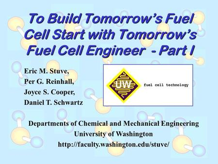 Eric M. Stuve, Per G. Reinhall, Joyce S. Cooper, Daniel T. Schwartz Departments of Chemical and Mechanical Engineering University of Washington