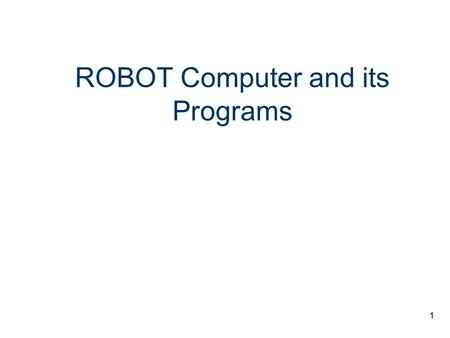 1 ROBOT Computer and its Programs. 2 Key Concepts n Some important concepts: Computers are not able to do anything with the data they have stored until.