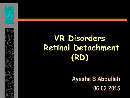 VR Disorders Retinal Detachment (RD)