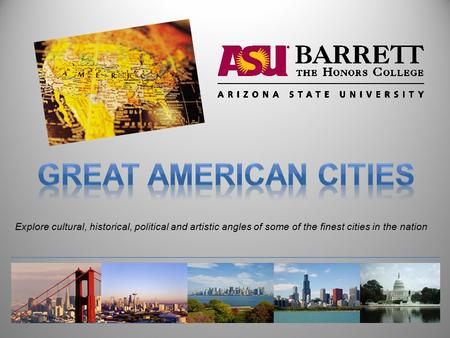 Explore cultural, historical, political and artistic angles of some of the finest cities in the nation.