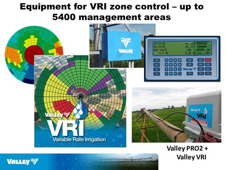 Equipment for VRI zone control – up to 5400 management areas Valley PRO2 + Valley VRI.