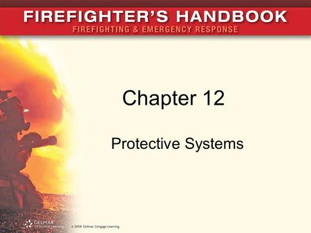 Chapter 12 Protective Systems. Introduction Protective systems help guard lives and property Detection systems detect presence of fire and alert occupants.