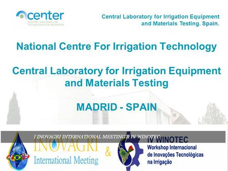 Central Laboratory for Irrigation Equipment and Materials Testing. Spain. National Centre For Irrigation Technology Central Laboratory for Irrigation Equipment.
