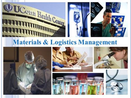 Materials & Logistics Management. Jack Ferraro 860-679-1927 University Director and State of Connecticut RML Officer Materials, Supply Chain, Property.
