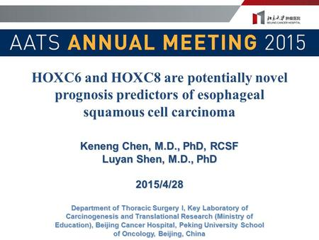 HOXC6 and HOXC8 are potentially novel prognosis predictors of esophageal squamous cell carcinoma Keneng Chen, M.D., PhD, RCSF Luyan Shen, M.D., PhD 2015/4/28.