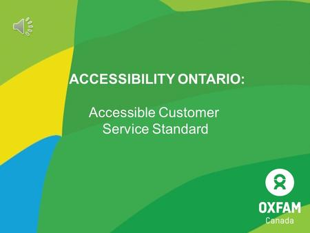 ACCESSIBILITY ONTARIO: Accessible Customer Service Standard.