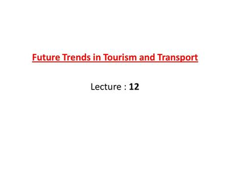 Future Trends in Tourism and Transport