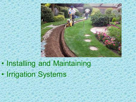 Installing and Maintaining Irrigation Systems. Next Generation Science / Common Core Standards Addressed! CCSS. Math. Content.HSN ‐ Q.A.1 Use units as.