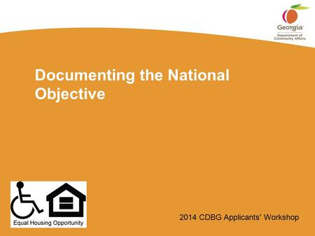 2014 CDBG Applicants' Workshop Documenting the National Objective.