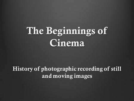 The Beginnings of Cinema