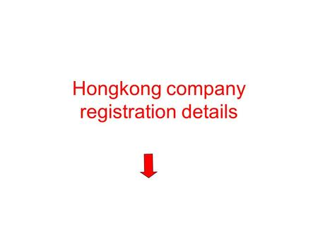 Hongkong company registration details. The advantages of Hongkong company: 1.Company name freedom of choice, the name of the company is allowed to contain.