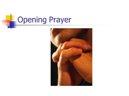 Opening Prayer. LESSON 13 THE CHRISTIAN AND PRAYER.