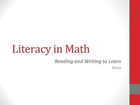 Literacy in Math Reading and Writing to Learn Basics.