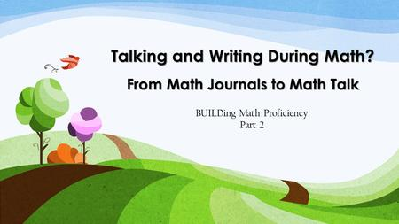 Talking and Writing During Math? From Math Journals to Math Talk BUILDing Math Proficiency Part 2.