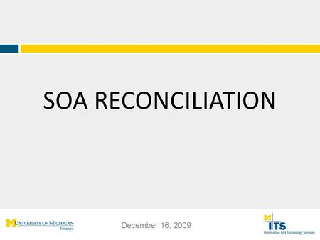 SOA RECONCILIATION Financial Operations Internal Controls University Audits Information Technology Systems December 16, 2009.