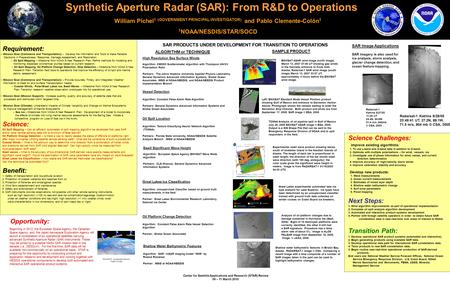 Center for Satellite Applications and Research (STAR) Review 09 – 11 March 2010 Synthetic Aperture Radar (SAR): From R&D to Operations William Pichel 1.
