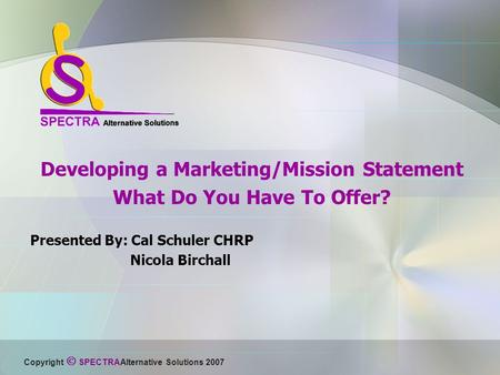 Developing a Marketing/Mission Statement What Do You Have To Offer?