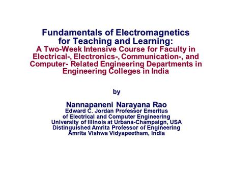 Fundamentals of <strong>Electromagnetics</strong> for Teaching and Learning: A Two-Week Intensive Course for Faculty in Electrical-, Electronics-, Communication-, and Computer-