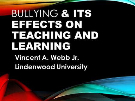 Bullying & Its Effects On Teaching And Learning