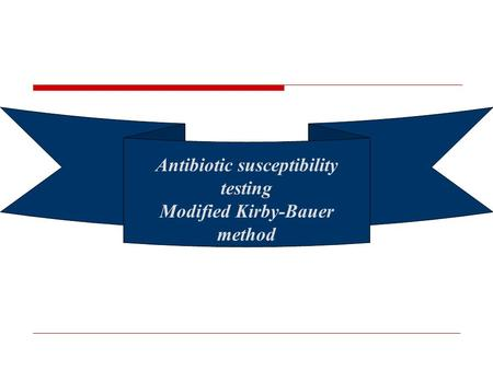 Antibiotic susceptibility testing Modified Kirby-Bauer method
