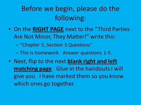 "Before we begin, please do the following: On the RIGHT PAGE next to the ""Third Parties Are Not Minor, They Matter!"" write this: – ""Chapter 5, Section 3."