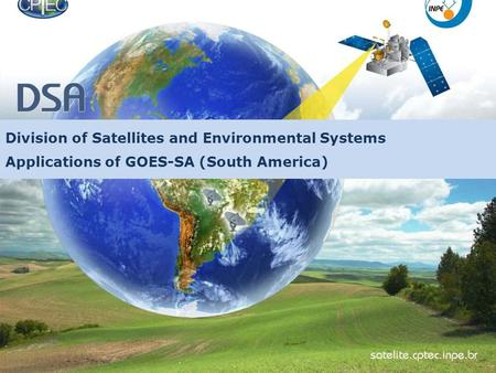 Division of Satellites and Environmental Systems Applications of GOES-SA (South America)