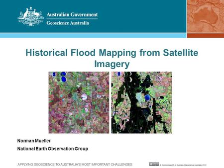 Historical Flood Mapping from Satellite Imagery Norman Mueller National Earth Observation Group.
