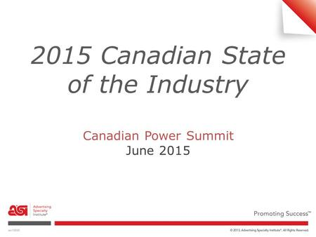 2015 Canadian State of the Industry Canadian Power Summit June 2015.