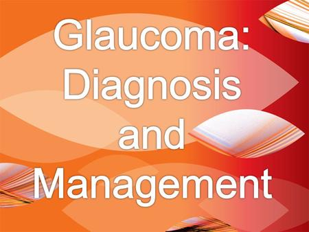 GLAUCOMA: PREVALENCE IN USA 3 million individuals with glaucoma 1 million unaware they have glaucoma 80,000 blind from glaucoma Introduction.